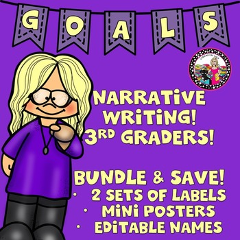 Goal Setting Labels & Posters for Gr. 3 Narrative Writers! BUNDLE & $AVE!