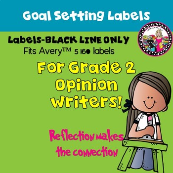 Goal-Setting Labels for Second Grade Opinion Writers! BLACK LINE Version!