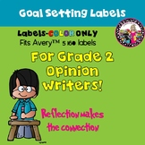 Goal-Setting Labels for Second Grade Opinion Writers! COLO