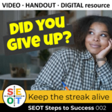 Goal Setting Lesson Handout Video ▶️ SEOT 002: Keep the st
