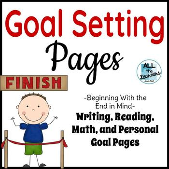 Goal Setting Pack {Writing, Reading, Math, & Personal Goals}