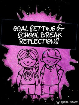 Goal Setting & School Break Reflections