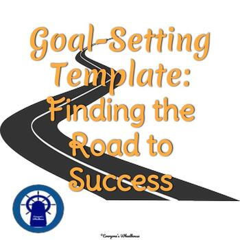 Goal-Setting Template and Graphic Organizers
