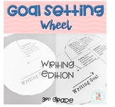 Goal Setting Wheel: Writing 3rd Grade Edition