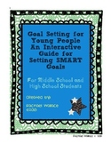 Goal Setting for Young People: An Interactive Guide for Setting SMART Goals