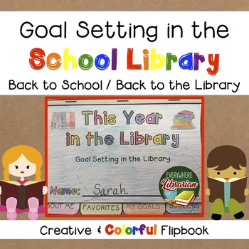 Goal Setting in the School Library - Back to the Library! EASY FLIP BOOK