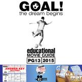 Goal! The Dream Begins Movie Guide | Questions | Worksheet (PG13 - 2005)
