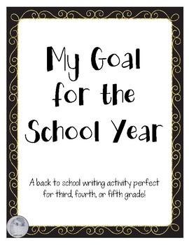 Goal for the School Year Writing Activity- FREEBIE