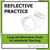 Reflective Practice: Long and Short-term Goals for Educators