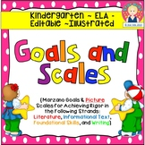 Goals and Scales for Kindergarten {ELA, EDITABLE, Picture Scales}