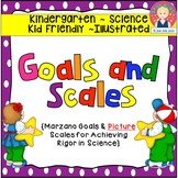 Goals and Scales for Kindergarten {Science, Kid Friendly,