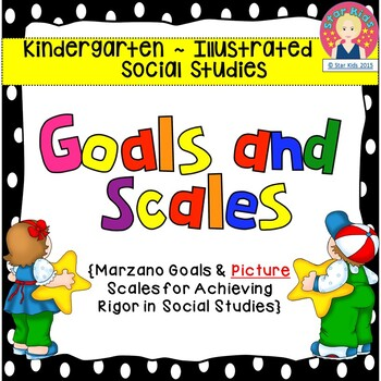 Goals and Scales for Kindergarten {Social Studies, Kid Fri