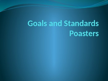 Goals and Stadards Posters