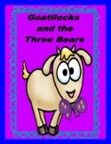 Goatilocks and the Three Bears - Writing, Vocabulary, Comp