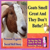 Goats Don't Smell Personal Hygiene Social Skill/Story Rescue Dogs SPEDAutism/ELL