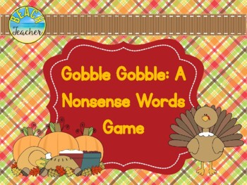 Gobble Gobble: A Nonsense Words Fluency Game