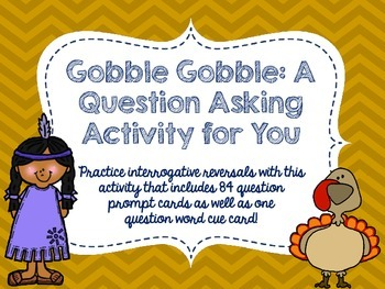 Gobble Gobble: A Question Asking Activity for You