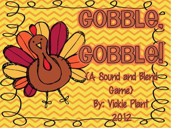 Gobble Gobble! {A Sound and Blend Game}