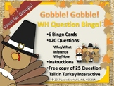 Gobble! Gobble! WH Question Bingo Game!