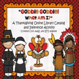 Gobble Gobble! What Am I? A Thanksgiving Library Catalog and Inference Activity