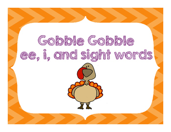 Gobble Gobble - ee, Short i , and Sight Words