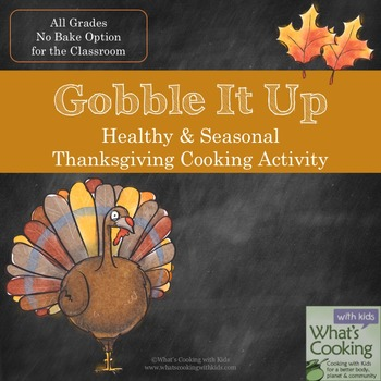 Gobble It Up: A Healthy and Seasonal Thanksgiving Cooking Activity