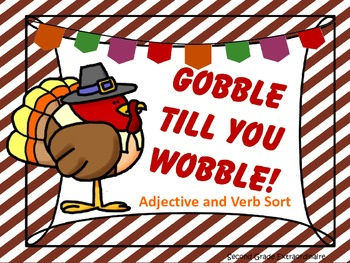 Gobble TIll You Wobble Adjective and Verb Sort