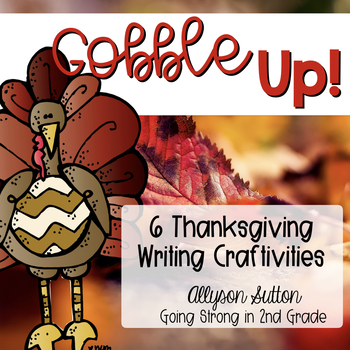 Gobble Up! 6 Thanksgiving Writing Craft Activities