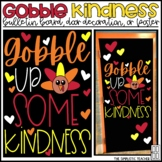 Gobble Up Some Kindness Thanksgiving/Fall Bulletin Board, Door Decor, or Poster