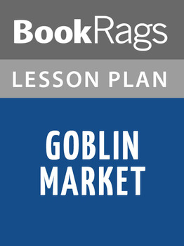 Goblin Market Lesson Plans
