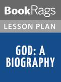 God: A Biography Lesson Plans
