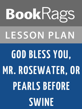 God Bless You, Mr. Rosewater, or, Pearls Before Swine Lesson Plans