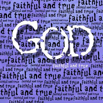 God - Faithful and True