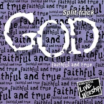 God - Faithful and True Split-Track