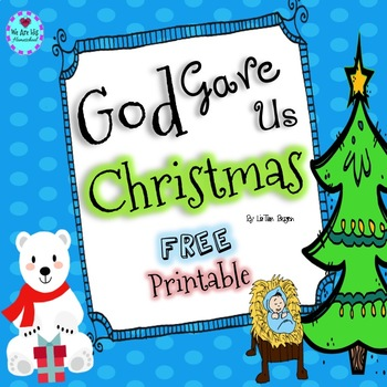 god gave us christmas free printable