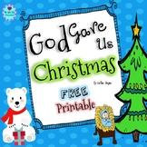 God Gave Us Christmas Free Printable