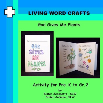 God Gives Me Plants 8 page student booklet for Pre-K to Gr.2