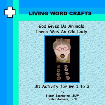 God Gives Us Animals - There Was An Old Lady 3D Gr. Pre-K to 3