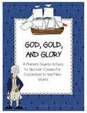 God, Gold, and Glory Reasons for Exploration a Primary Sou