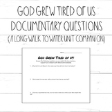 God Grew Tired of Us Documentary Questions (A Long Walk to
