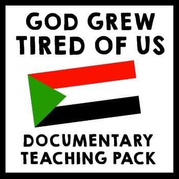 God Grew Tired of Us Documentary Teaching Package