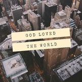 Bible Song: God Loved The World