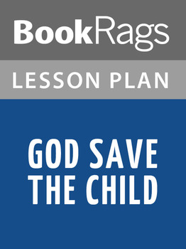 God Save the Child Lesson Plans