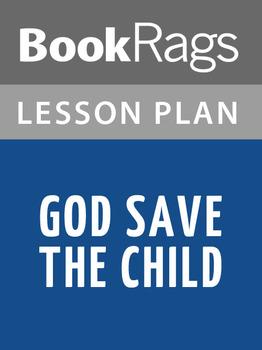 God Save the Child Lesson Plans
