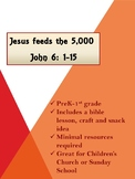 God can use you: Jesus Feeds the 5,000