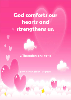 SUNDAY SCHOOL God comforts and strengthens us. 2 Thessalon