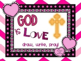 God is Love: Draw, Write, Pray!