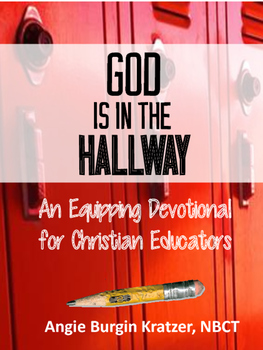 God is in the Hallway:An Equipping Devotional for Christian Educators