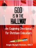 God is in the Hallway: An Equipping Devotional for Christian Educators