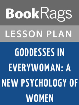 Goddesses in Everywoman: A New Psychology of Women Lesson Plans